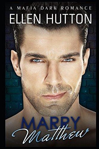Read Online Marry Matthew: A Mafia Dark Romance ebook