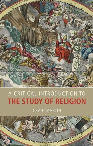 A Critical Introduction to the Study of Religion 1st edition by Martin, Craig (2014) Paperback