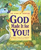 God Made It for You!: The Story of Creation