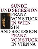 Sin and Secession: Franz Von Stuck in Vienna