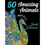 50 Amazing Animals: Awesome Animal Designs and Stress Relieving Mandala Patterns for Adult Relaxation, Meditation, and Happiness