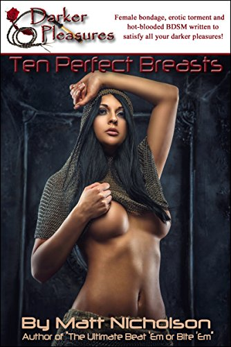 Ten Perfect Breasts (Red Label Short Stories - Hard Female BDSM, Breast Bondage, and Tit Torture)
