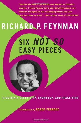 Read Online Six Not-So-Easy Pieces: Einstein's Relativity, Symmetry, And Space-Time ebook