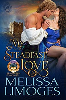 My Steadfast Love (Highland Loves Book 2) by [Limoges, Melissa, Publishing, Dragonblade]