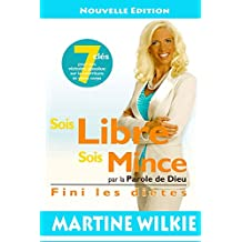 Sois Libre Sois Mince (French Edition)
