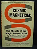 Cosmic Magnetism: The Miracle of the Magic Power Circle by Anthony Norvell (1970-01-01)