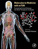 Molecules to Medicine with mTOR: Translating