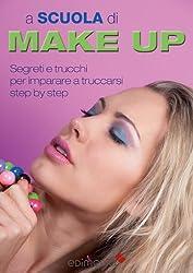 A scuola di make-up. Il trucco step by step (Manuabili Vol. 1) (Italian Edition)