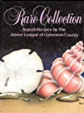 Rare Collection: Superb Recipes by the Junior League of Galveston County