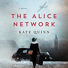 The Alice Network: A Novel Audiobook by Kate Quinn Narrated by Saskia Maarleveld