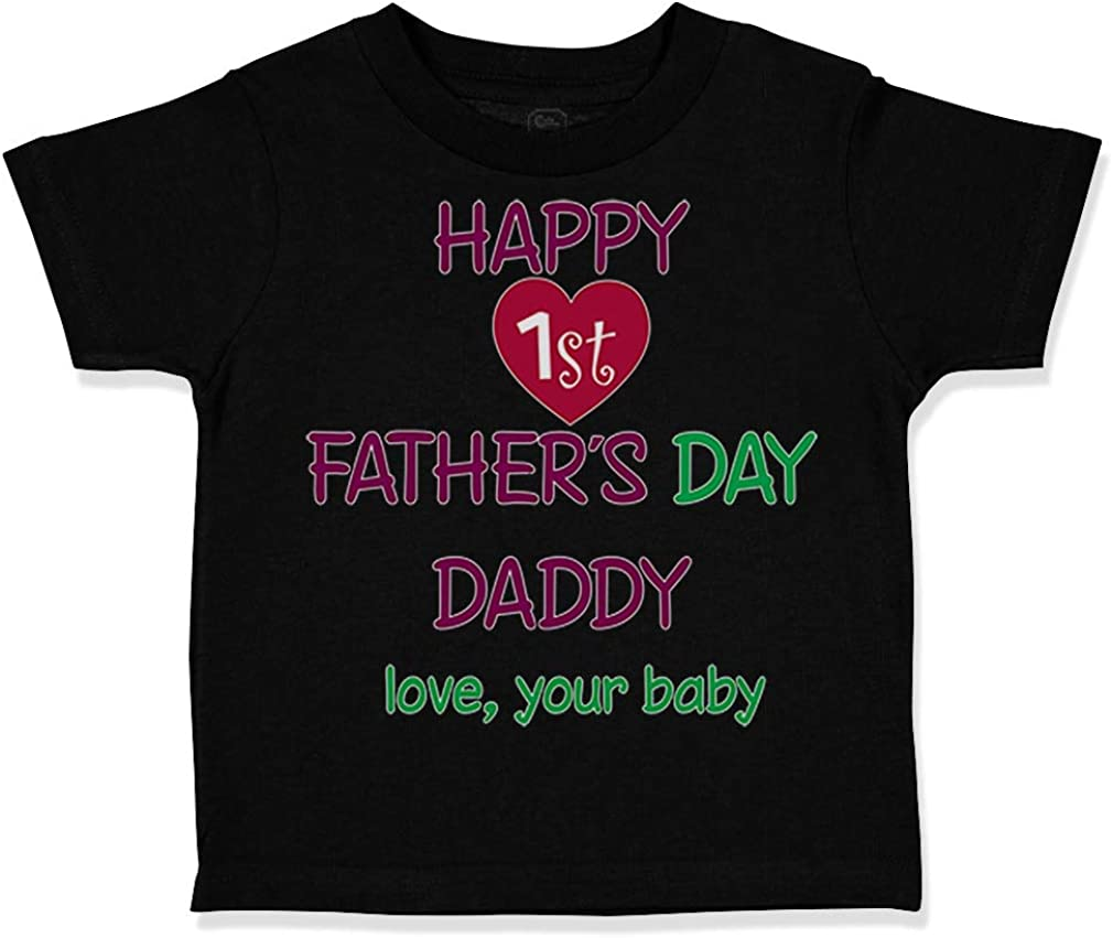 Love Your Baby Custom Toddler T-Shirt Happy First Fathers Day Daddy Cotton