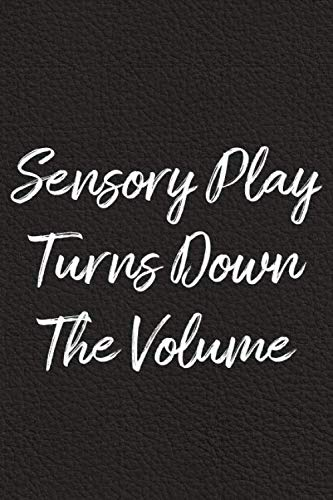 (Sensory Play Turns Down The Volume: BDSM, Kink, and Fetish Scene Reflection and Growth)