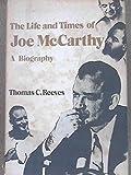 Life and Times of Joe Mccarthy a Biography