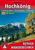 Hochkönig: Steinernes Meer - Tennengebirge - Steinberge. 60 Touren. Mit GPS-Tracks (Rother Wanderführer)