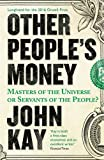 Other People's Money: Masters of the Universe or Servants to the People?