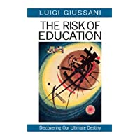 The Risk of Education: Discovering Our Ultimate Destiny