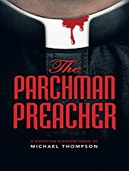 The Parchman Preacher: A Christian Suspense Novel