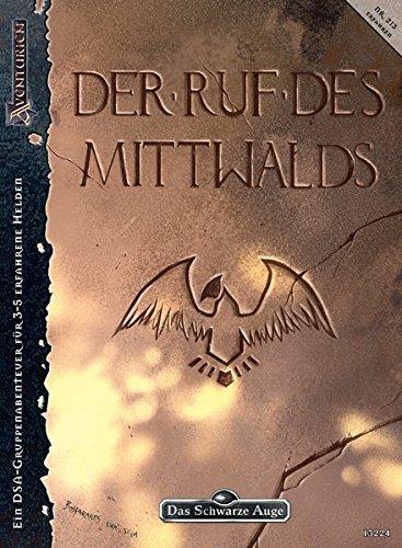 Der Ruf des Mittwalds: Ein DSA-Gruppenabenteuer in den Dunklen Zeiten (Das Schwarze Auge: Abenteuer in Aventurien (Ulisses))