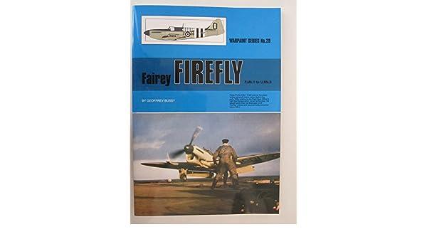 Warpaint Series No. 28: Fairey Firefly F. Mk. 1 to U. Mk. 9