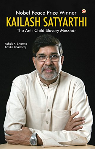 Nobel Peace Prize Winner: Kailash Satyarthi|Kailash Satyarthi