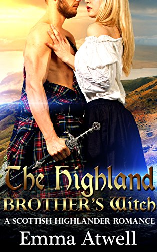 ROMANCE: HIGHLANDER: The Highland Brother's Witch (Scottish Historical Pregnancy Bad Boy Romance)