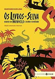 Os livros da Selva: edição comentada e ilustrada: Contos de Mowgli e outras histórias (Clássicos Zahar)