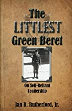 The Littlest Green Beret: On Self-Reliant Leadership