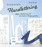 Handbuch Handlettering: Eigene Buchstaben & illustrative Schrift gestalten