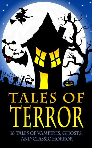 (Tales of Terror (Dracula, Frankenstein, The Legend of Sleepy Hollow, The Phantom of the Opera, and 13 More Works of Vampires, Ghosts, and Classic)