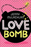 Love Bomb: Secret Letters, First Kisses, and Falling Head Over Heels (Ladybirds Series)