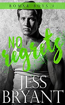 No Regrets (Bomar Boys Book 1) by [Bryant, Jess]