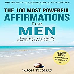Affirmation | The 100 Most Powerful Affirmations for Men