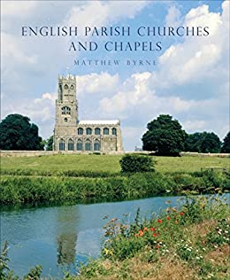 Download for free English Parish Churches and Chapels: Art, Architecture and People
