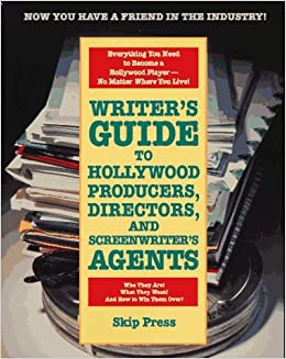 Book Writer's Guide to Hollywood Producers, Directors, and Screenwriter's Agents: Who They Are! What They Want! And How to Win Them Over! by Skip Press (1997-01-29)