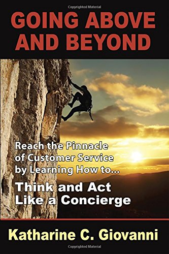 Going Above And Beyond Reach The Pinnacle Of Customer Service By Learning How To    Think And Act Like A Concierge pdf epub download ebook