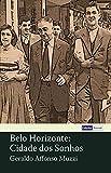 Belo Horizonte: Cidade dos Sonhos (Portuguese Edition)
