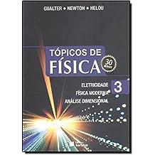 Tópicos de Física. Eletricidade, Física Moderna, Análise Dimensional - Volume 3