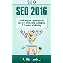 SEO: 2016: Search Engine Optimization, Internet Marketing Strategies & Content Marketing (Google Adwords, Google Analytics, Wordpress, E-Mail Marketing, ... Marketing, E-Commerce, Inbound Marketing)