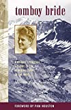img - for Tomboy Bride: A Woman's Personal Account of Life in Mining Camps of the West (The Pruett Series) book / textbook / text book