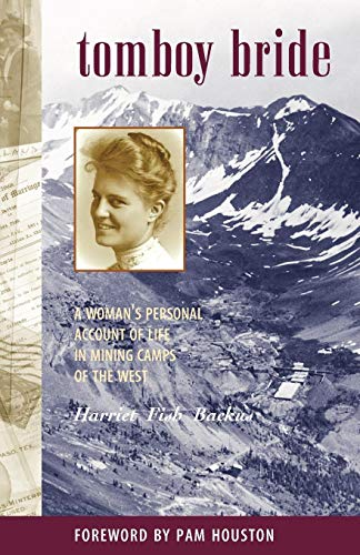 Tomboy Bride: A Woman's Personal Account of Life in Mining Camps of the West (The Pruett ()