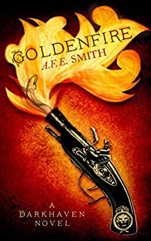 Goldenfire (The Darkhaven Novels, Book 2) by [Smith, A. F. E.]