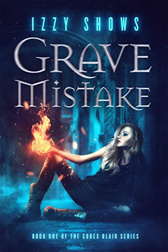 Grave Mistake (Codex Blair Book 1) by [Shows, Izzy]