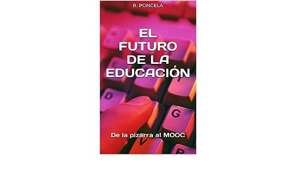 Amazon.com: El futuro de la educación: De la pizarra al MOOC ...