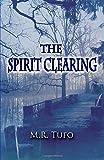 The Spirit Clearing, Mark Tufo, 1480030309