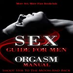 Sex Guide for Men: Orgasm Manual: Shoot Her to the Moon and Back | More Sex More Fun Book Club