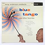 Leroy Anderson Conducts Blue Tango And Other Favorites