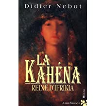 Kahéna, reine d'Ifrikia
