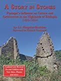 img - for A Story in Stones: Portugal's Influence on Culture and Architecture in the Highlands of Ethiopia 1493-1634 (Updated & Revised 2nd Edition by Hespeler-Boultbee, John Jeremy, Hespeler-Boultbee, J. J. (2011) Paperback book / textbook / text book