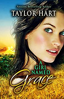 A Girl Named Grace by [Hart, Taylor]