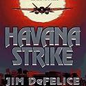 Havana Strike Audiobook by Jim DeFelice Narrated by Todd McLaren